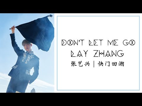 LAY (张艺兴) | Don't Let Me Go (快门回溯) [chinese/pinyin/english lyrics]