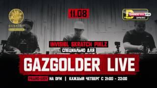 #GazgolderLive [DFM] – 11.08 – Invisibl Skratch Piklz