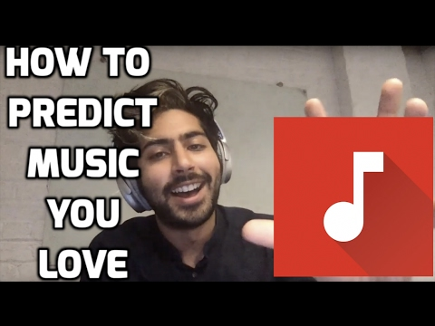 How to Predict Music You Love (LIVE)