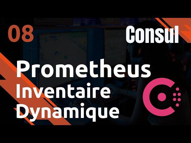 CONSUL - 8. PROMETHEUS : INVENTAIRE DYNAMIQUE