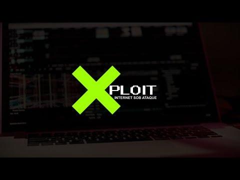 XPLOIT: Internet Sob Ataque – Primeiro Episódio