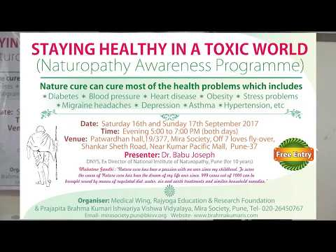 Part 2 of 2- Staying healthy in a toxic world- Naturopathy awareness programme- 17 Sept 2017 @ Pune