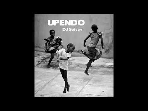 UPENDO (A Deep, South African House Mix) by DJ Spivey