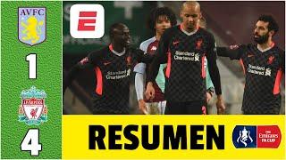 Aston Villa 1-4 Liverpool. Salah y Mané LIQUIDARON el juego para los de Klopp en 5 minutos. | FA Cup