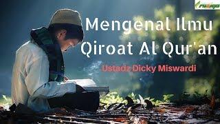 Ustadz Dicky Miswardi - Mengenal Ilmu Qiro'at Al Qur'an