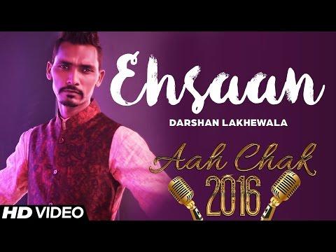 Darshan Lakhewala - Ehsaan   Latest Punjabi Song 2016   Aah Chak 2016