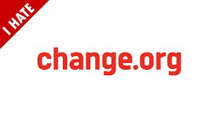 I HATE CHANGE.ORG