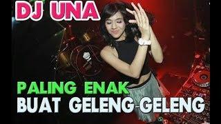 Download DJ UNA PALING KEREN 2018- MIX BIKIN MELAYANG TINGGI MUSIKNYA ENAK BANGET BRO