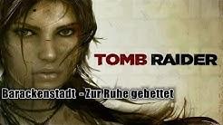 Tomb Raider - Barackenstadt / Shantytown - Zur Ruhe gebettet / Laid to Rest