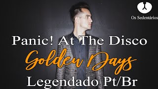 Panic! At The Disco: Golden Days [Legendado PT/BR]