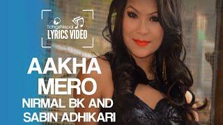 Aakha Mero - Nirmal BK & Sabin Adhikari - Lyrics Video   New Nepali Pop Song 2016