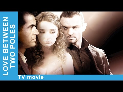 Love Between Two Poles. Russian Movie. Melodrama. English Subtitles. StarMediaEN