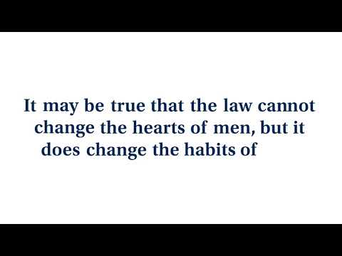 "Video: ""The Law Cannot Change the Heart, But It Can Restrain the Heartless"""