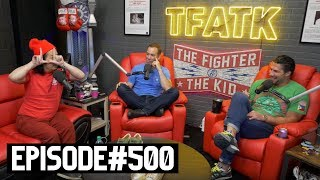 The Fighter and The Kid - Episode 500: Bobby Lee