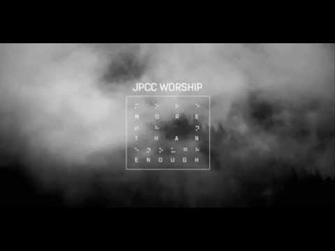 JPCC Worship - Tuhan Kau Perkasa (Album : More Than Enough)