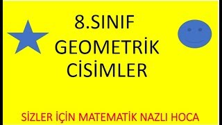 2018-2019 8.SINIF MATEMATİK GEOMETRİK CİSİMLER