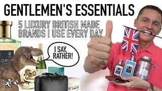 Best Of British - 5 Everyday Luxury Gentlemen