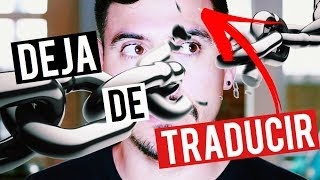 5 TRUCOS PARA DEJAR DE TRADUCIR EN TU CABEZA Y PENSAR EN INGLES