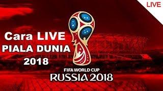 Cara Live Streaming Piala Dunia 2018 - via Android