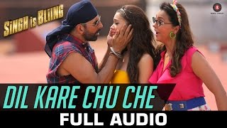 Dil Kare Chu Che - Full Song - Singh Is Bliing | Akshay Kumar, Amy Jackson & Lara Dutta | Meet Bros