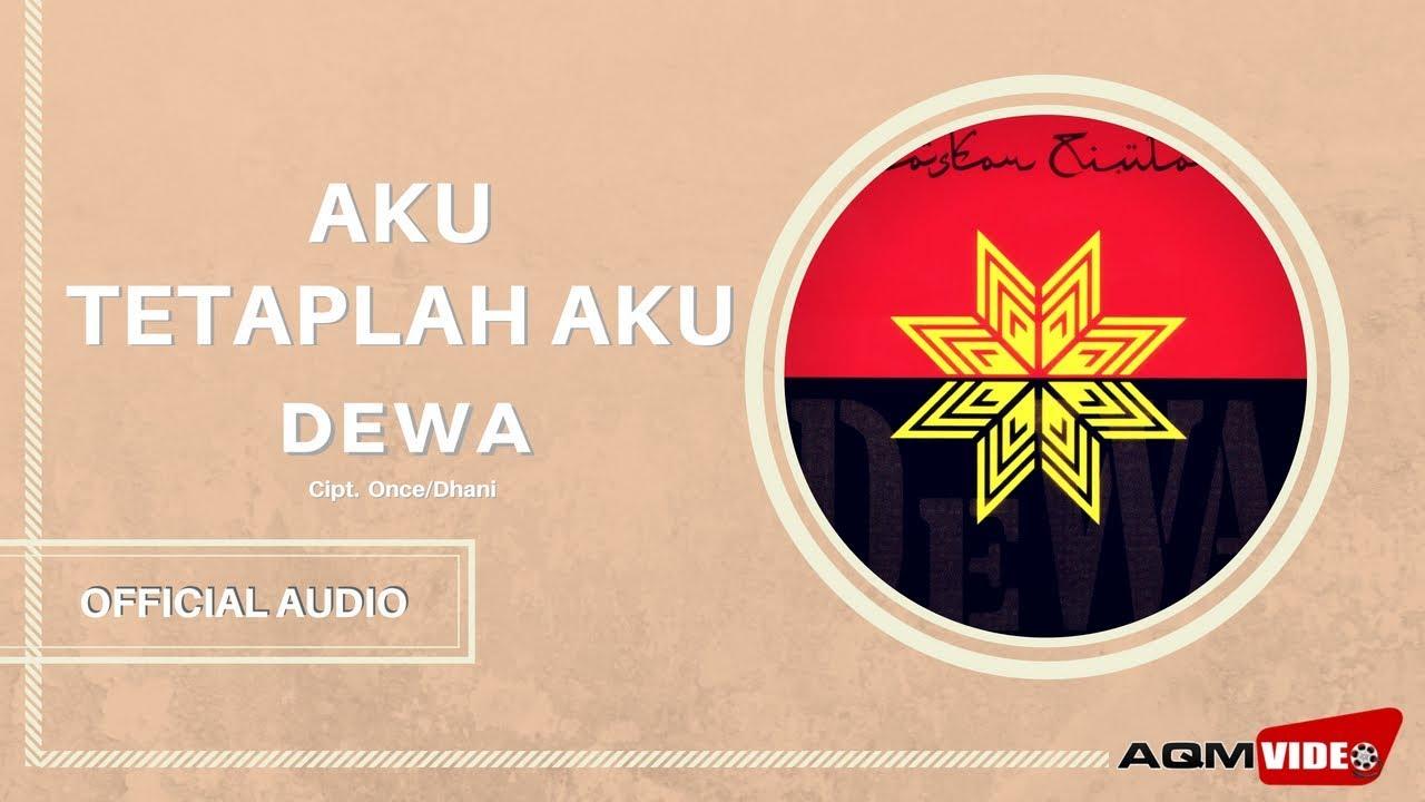 Dewa - Aku Tetaplah Aku | Official Audio