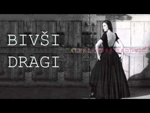 Aleksandra Radovic - Bivsi dragi - (Audio 2009)