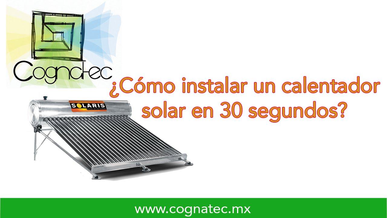 C mo instalar un calentador solar en 30 segundos youtube - Como solar un suelo ...