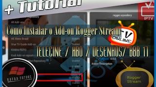 Kodi - Como instalar o Add-On Rogger Stream [ HBO - PFC - BBB 17 & CANAIS INTERNACIONAIS ]