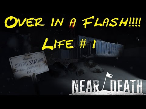 Over in a Flash - Near Death - Life 1