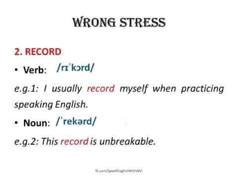 common pronunciation mistakes (1) - SAME WORD, DIFFERENT STRESS, DIFFERENT WORD CLASSES