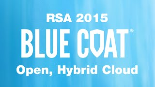 RSA 2015 Cloud Security Blue Coat Secure the Cloud Best Open Hybrid Cloud Security