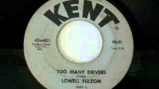 Lowell Fulsom - Too Many Drivers (1964)