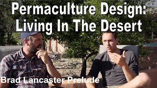 Dryland Permaculture - Prelude To Our Interview With Brad Lancaster