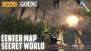 Ark: Suvival Evolved - Center Map Secret World
