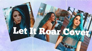 """""""Let It Roar"""" •COVER• Music Is Life"""