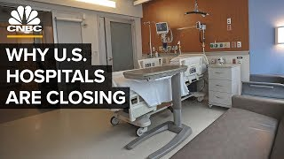 Why U.S. Hospitals Are Closing