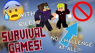 Survival Games | NO CHALLENGE AT ALL!!!!! ft. riley