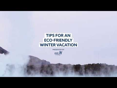 Tips for an Eco-friendly Winter Vacation