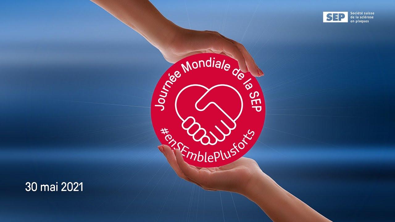 #Ensemble plus forts - Journée Mondiale de la SEP 2021