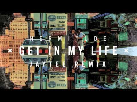 Hermitude - Get In My Life ( Jaytee Remix )