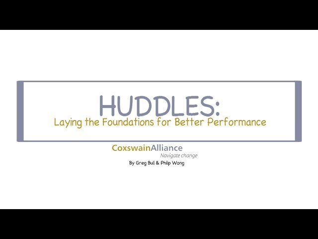 Huddles: Laying the Foundations for Better Performance