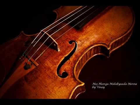 Nee Hinga Nodabyaada Nanna on Violin by Vinay