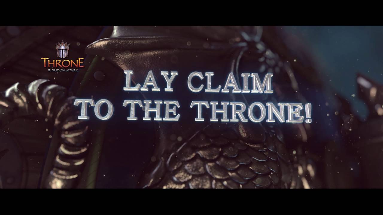 Throne Kingdom At War A Legend Is Born Youtube