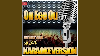 Ou Eee Ou (In the Style of D.F.S.) (Karaoke Version)