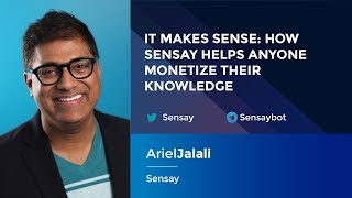 Ariel Jalali: It Makes Sense - How Sensay Helps Anyone Monetize Their Knowledge