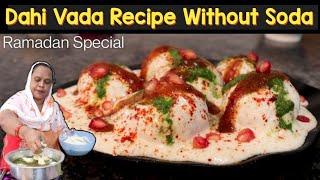 Dahi Vada  Hari Moong Dal ke Dahi Bhalle  Dahi Vada Recipe  Ramadan 2021  Vada Chaat Recipe