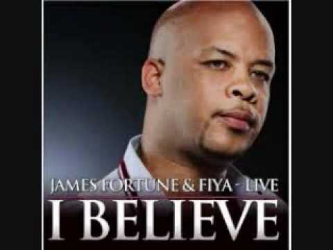 I Believe  James Fortune & Fiya LYRICSwmv