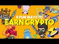5 Fun Ways to Earn Crypto playing Crypto Games