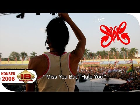 Slank - I Miss You But I Hate You  (Live Konser Lampung 27 Juni 2006)