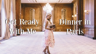 Get Ready With Me - Dinner in Paris   |   Fashion Mumblr
